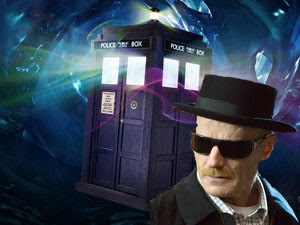 Dr. Who, Breaking Bad
